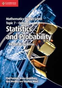 Mathematics Higher Level for the IB Diploma Option Topic 7 Statistics and Probability, Paperback Book