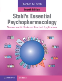 Stahl's Essential Psychopharmacology : Neuroscientific Basis and Practical Applications, Paperback Book