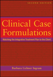 Clinical Case Formulations : Matching the Integrative Treatment Plan to the Client, Second Edition, Paperback Book