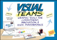 Visual Teams : Graphic Tools for Commitment, Innovation, and High Performance, Paperback Book