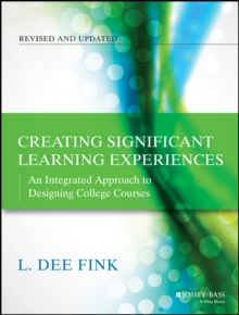 Creating Significant Learning Experiences : An Integrated Approach to Designing College Courses, Paperback Book