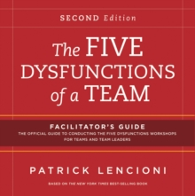 The Five Dysfunctions of a Team: Facilitator's Guide Set, Paperback Book