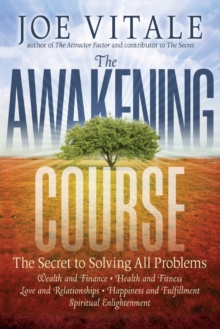 The Awakening Course : The Secret to Solving All Problems, Paperback Book