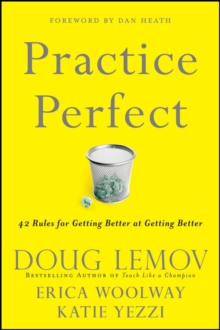 Practice Perfect : 42 Rules for Getting Better at Getting Better, Hardback Book