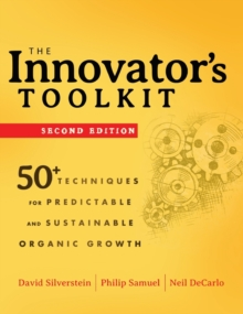 The Innovator's Toolkit : 50+ Techniques for Predictable and Sustainable Organic Growth, Hardback Book
