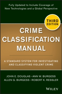 Crime Classification Manual : A Standard System for Investigating and Classifying Violent Crime, Paperback Book