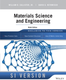 Materials Science and Engineering : An Introduction, Ninth Edition International Student Version, Paperback Book