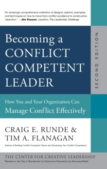Becoming a Conflict Competent Leader : How You and Your Organization Can Manage Conflict Effectively, Second Edition, Hardback Book