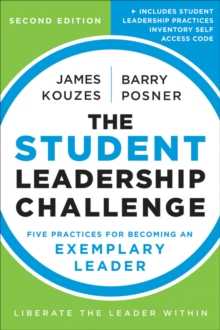 The Student Leadership Challenge : Five Practices for Becoming an Exemplary Leader, Paperback Book