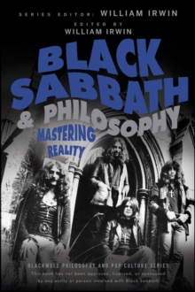 Black Sabbath and Philosophy : Mastering Reality, Paperback Book