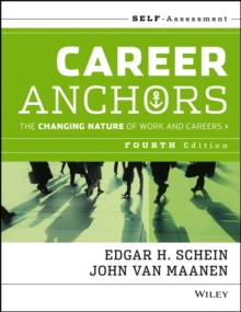 Career Anchors : The Changing Nature of Work and   Careers Self Assessment, Fourth Edition, Paperback Book
