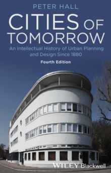 Cities of Tomorrow : An Intellectual History of Urban Planning and Design Since 1880, Paperback Book