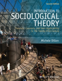 Introduction to Sociological Theory : Theorists, Concepts, and their Applicability to the Twenty-First Century, Paperback Book