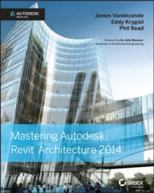 Mastering Autodesk Revit Architecture 2014 : Autodesk Official Press, Paperback Book