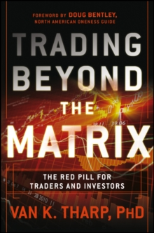 Trading Beyond the Matrix : The Red Pill for Traders and Investors, Hardback Book