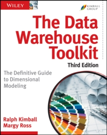 The Data Warehouse ToolKit, Third Edition : The Definitive Guide to Dimensional Modeling, Paperback Book