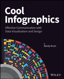Cool Infographics : Effective Communication with Data Visualization and Design, Paperback Book
