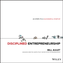 Disciplined Entrepreneurship : 24 Steps to a Successful Startup, Hardback Book
