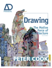 Drawing - the Motive Force of Architecture 2E, Paperback Book