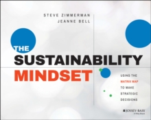 The Sustainability Mindset : Using the Matrix Map to Make Strategic Decisions, Paperback Book