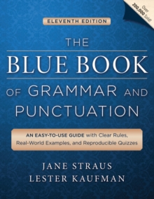 The Blue Book of Grammar and Punctuation : An Easy-to-use Guide with Clear Rules, Real-world Examples, and Reproducible Quizzes, Paperback Book