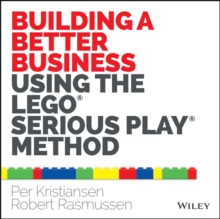 Building a Better Business Using the Lego Serious Play Method, Paperback Book