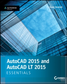 AutoCAD 2015 and AutoCAD LT 2015 Essentials : Autodesk Official Press, Paperback Book