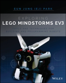 Exploring Lego Mindstorms EV3 : Tools and Techniques for Building and Programming Robots, Paperback Book