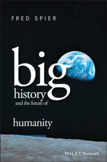 Big History and the Future of Humanity 2E, Paperback Book