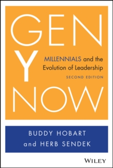 Gen Y Now : Millennials and the Evolution of Leadership, Hardback Book