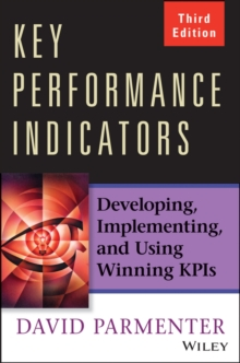 Key Performance Indicators : Developing, Implementing, and Using Winning KPIs, Hardback Book
