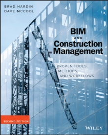 BIM and Construction Management : Proven Tools, Methods, and Workflows, Paperback Book