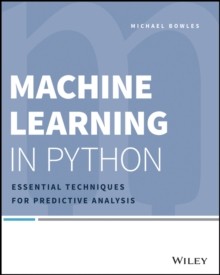 Machine Learning in Python : Essential Techniques for Predictive Analysis, Paperback Book