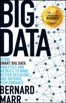 Big Data - Using Smart Big Data, Analytics and    Metrics to Make Better Decisions and Improve      Performance, Paperback Book