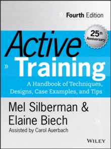 Active Training : A Handbook of Techniques, Designs, Case Examples, and Tips, Hardback Book