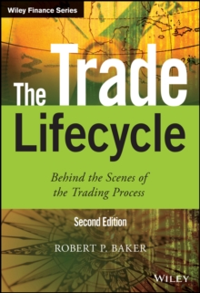 The Trade Lifecycle : Behind the Scenes of the Trading Process, Hardback Book