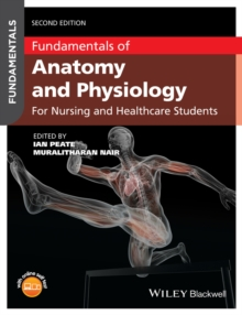 Fundamentals of Anatomy and Physiology : For Nursing and Healthcare Students, Paperback Book