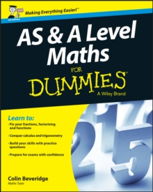 AS and A Level Maths For Dummies, Paperback Book