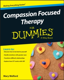 Compassion Focused Therapy For Dummies, Paperback Book