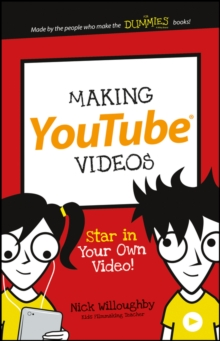Making YouTube Videos : Star in Your Own Video!, Paperback Book