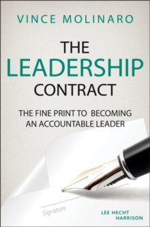 The Leadership Contract : The Fine Print to Becoming an Accountable Leader, Second Edition, Hardback Book
