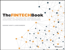 The Fintech Book - the Financial Technology       Handbook for Investors, Entrepreneurs and         Visionaries, Paperback Book