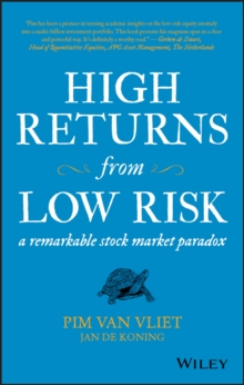 High Returns from Low Risk : A Remarkable Stock Market Paradox, Hardback Book
