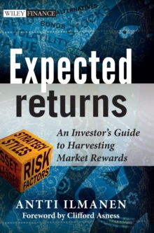 Expected Returns - an Investor's Guide to         Harvesting Market Rewards, Hardback Book