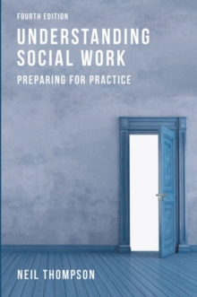 Understanding Social Work : Preparing for Practice, Paperback Book