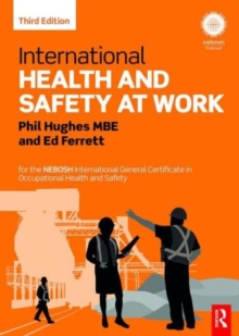 International Health and Safety at Work : For the Nebosh International General Certificate in Occupational Health and Safety, Paperback Book