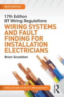 17th Edition IET Wiring Regulations: Wiring Systems and Fault Finding for Installation Electricians, Paperback Book