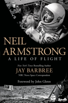 Neil Armstrong : A Life of Flight, Hardback Book