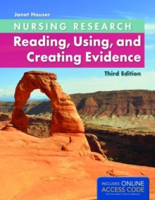 Nursing Research: Reading, Using and Creating Evidence, Paperback Book