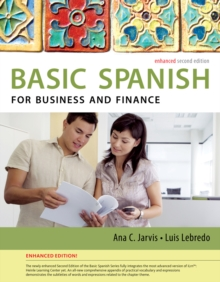 Spanish for Business and Finance Enhanced Edition: The Basic Spanish Series, Paperback Book
